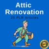 Thumbnail Attic Renovation Plr Private Label Articles