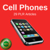 Cell Phones - High Quality PLR Private Label Rights Articles