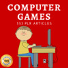 Thumbnail Computer Games - Quality PLR Private Label Articles