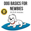 Thumbnail Dog Basic For Newbies - Quality PLR Private Label Articles