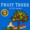 Fruit Trees - PLR Private label Right Articles -Blog content