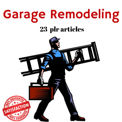 Product picture Garage Remodeling - MRR PLR Private Label Rights articles